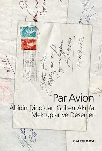 Par Avion: Abidin Dino'dan Gülten Akın'a Mektuplar ve Desenler