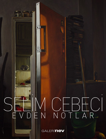 Selim Cebeci: Evden Notlar