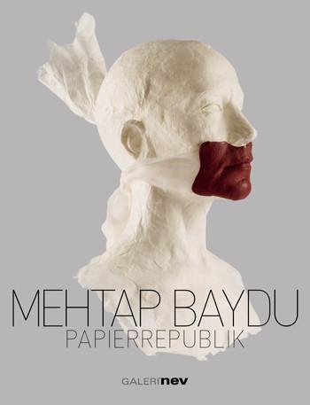 Mehtap Baydu: Papierrepublik